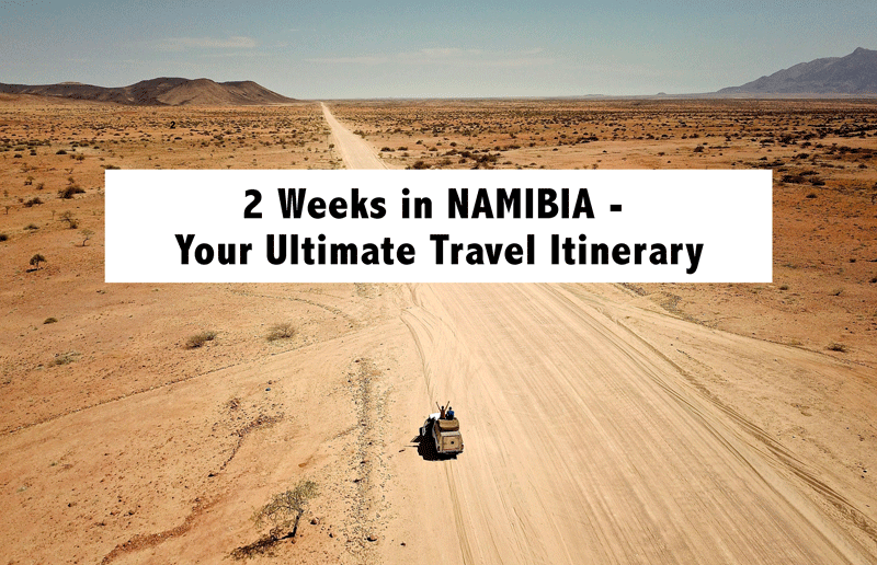 2 Weeks in Namibia - Your Ultimate Itinerary