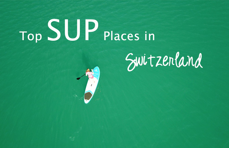 Top SUP Places in Switzerland