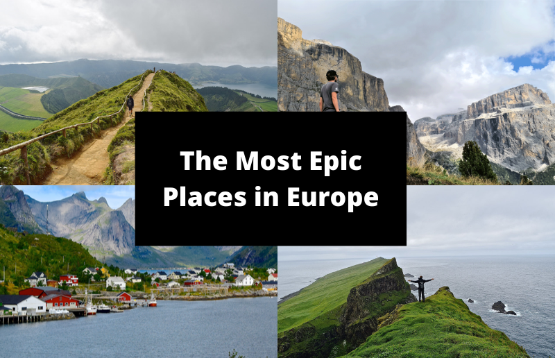 The Most Epic Places in Europe