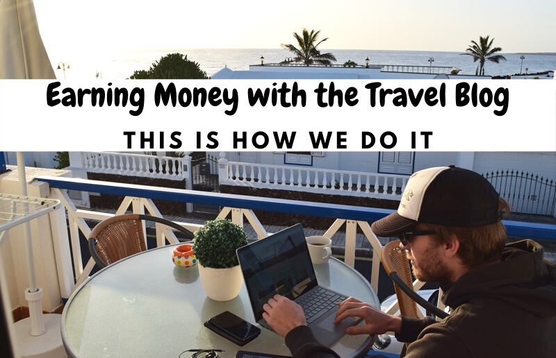 Earning Money with the Travel Blog | This is How We Do It