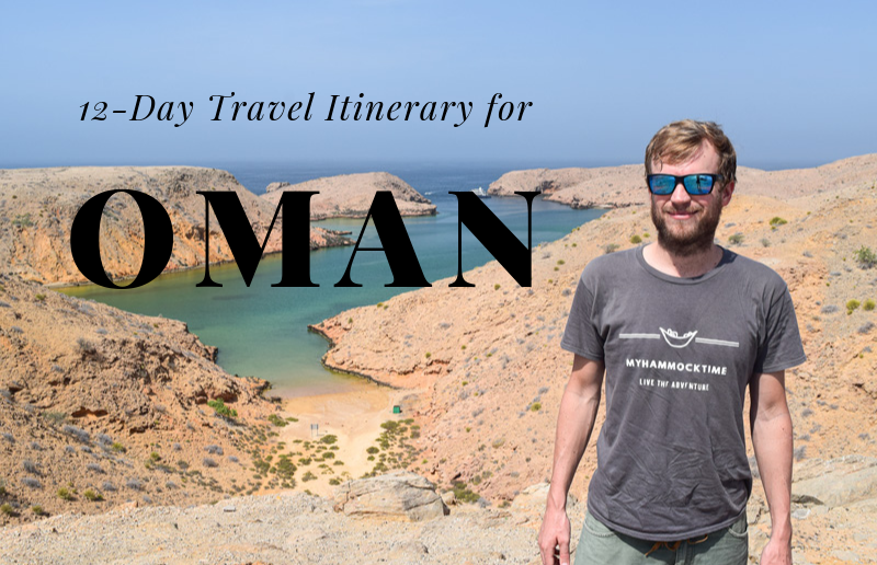 12 Days in Oman - Travel Itinerary and Guide