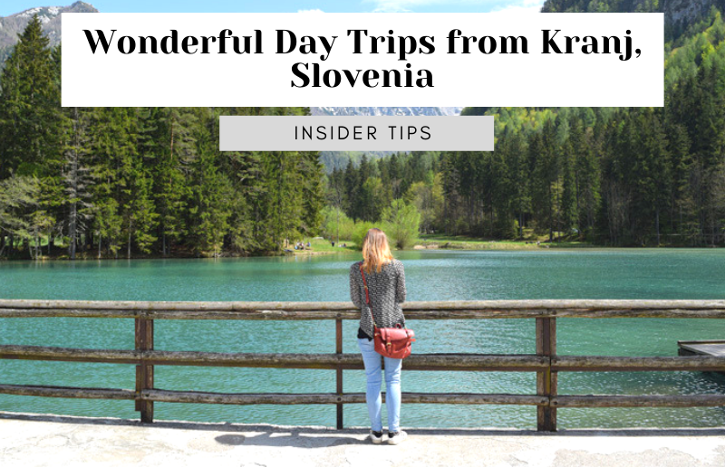 Wonderful Day Trips from Kranj, Slovenia