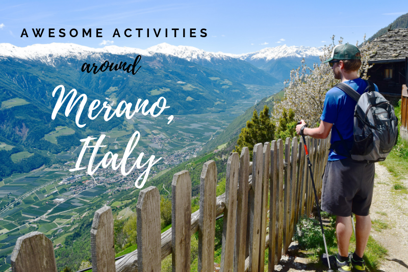 Awesome Outdoor Activities in Merano, Southtyrol, Italy