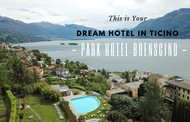 Dream Hotel in Ticino, Switzerland - Park Hotel Brenscino in Brissago