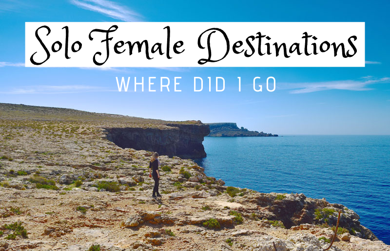 Solo Female Destinations - Where Did I Go