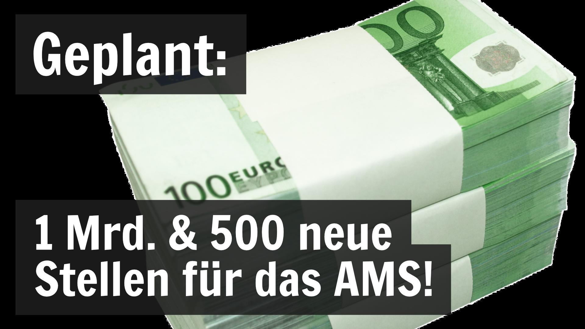 Endlich: 1 Mrd. und 500 neue Stellen für das AMS