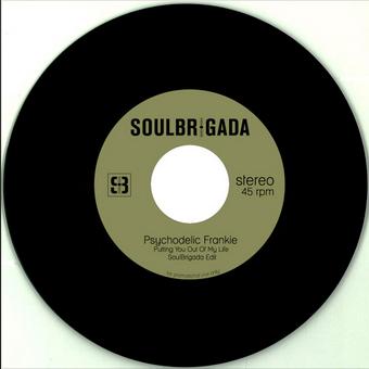 le son du jour:  SoulBrigada Psychodelic Frankie - Putting You Out Of My Life (SoulBrigada Edit)