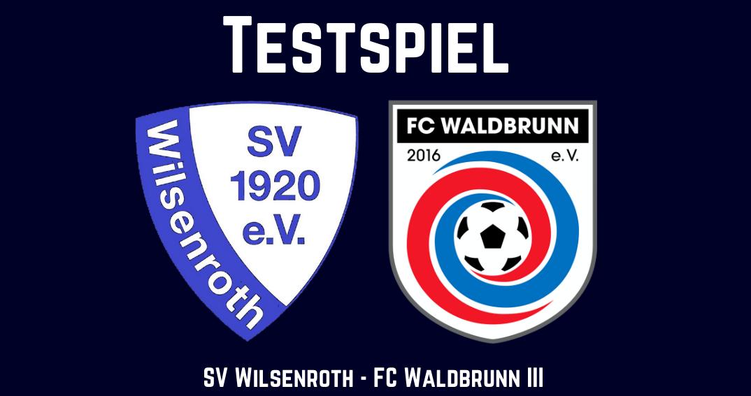 """""""Gegner auf Augenhöhe"""" - FCW III testet beim SV Wilsenroth"""