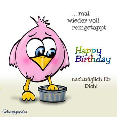 Deinen vergessen geburtstag habe leider ich Nachträgliche Geburtstagswünsche