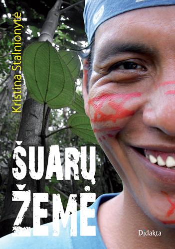 Kristinos Stalnionytės knyga apie Ekvadoro Amazoniją Šuarų žemė