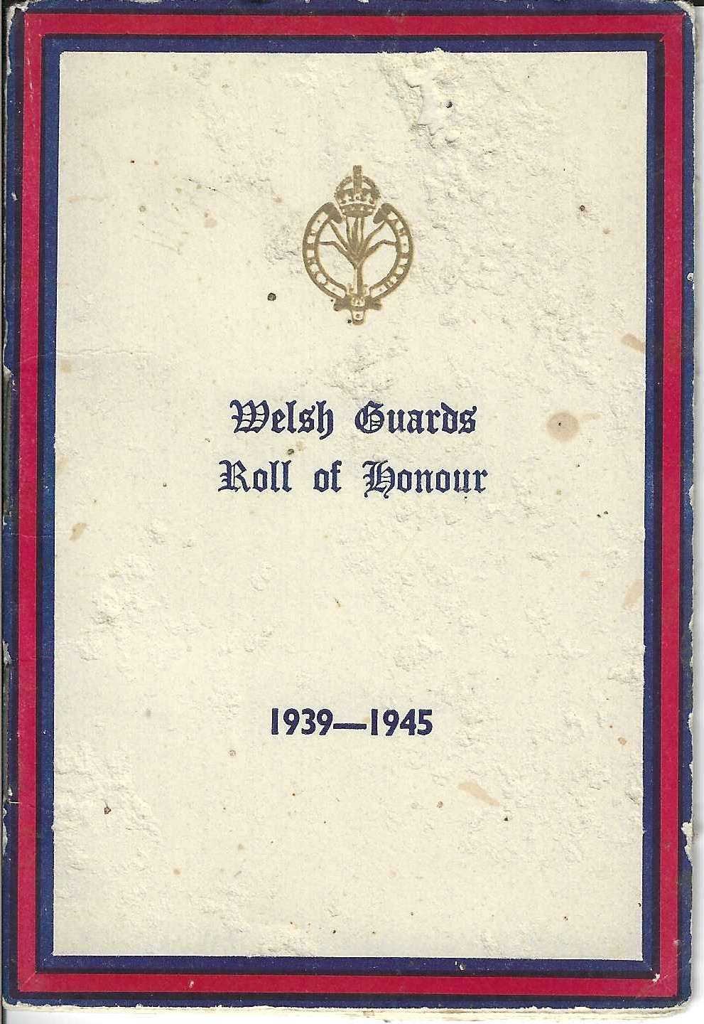 Roll of Honour Welsh Guards, 1945 (collection P. Reinders)