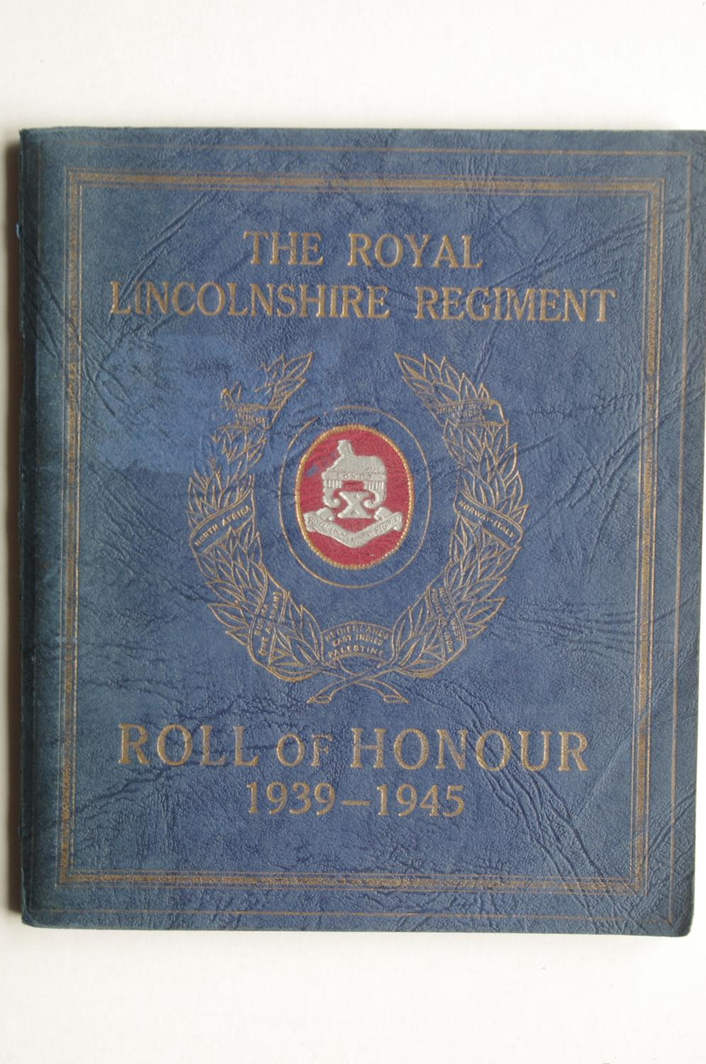 The Royal Lincolshire Regiment Roll of Honour 1939-1945, 1949  (collection P. Reinders)