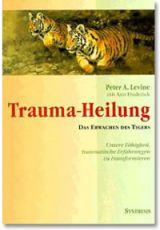 Das Buch von Peter Levine - Trauma-Heilung - Das Erwachen des Tigers