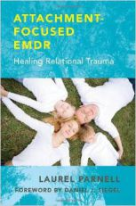 Das Buch von Laurel Parnell - Attachment focused EMDR,  Healing Relational Trauma