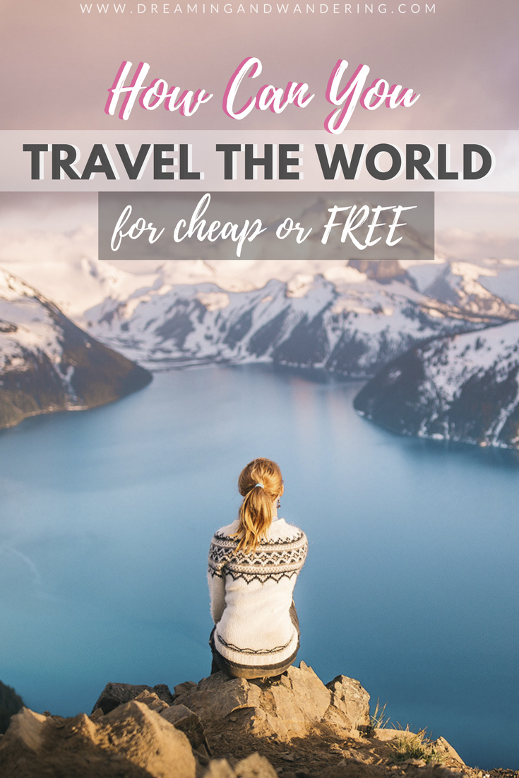 how can you travel the world for cheap or free