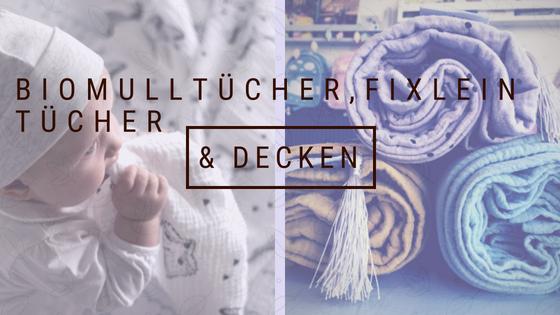 BIO Mulltücher, Fixleintücher & Decken