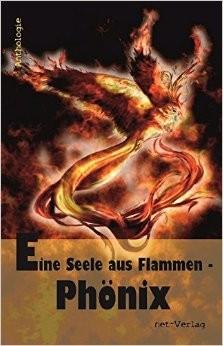 """Titelbild der Anthologie """"Eine Seele aus Flammen - Phoenix"""""""
