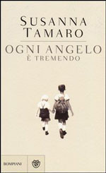 Ogni angelo è tremendo di Susanna Tamaro