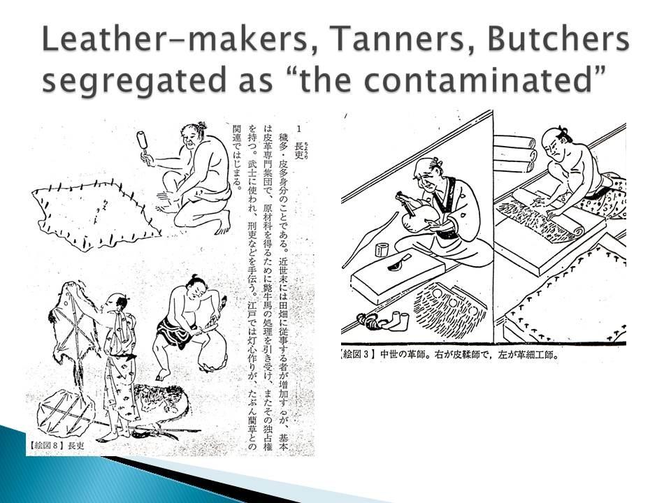 Menschen, die Leder herstellten und verarbeiteten und Metzger galten als unrein