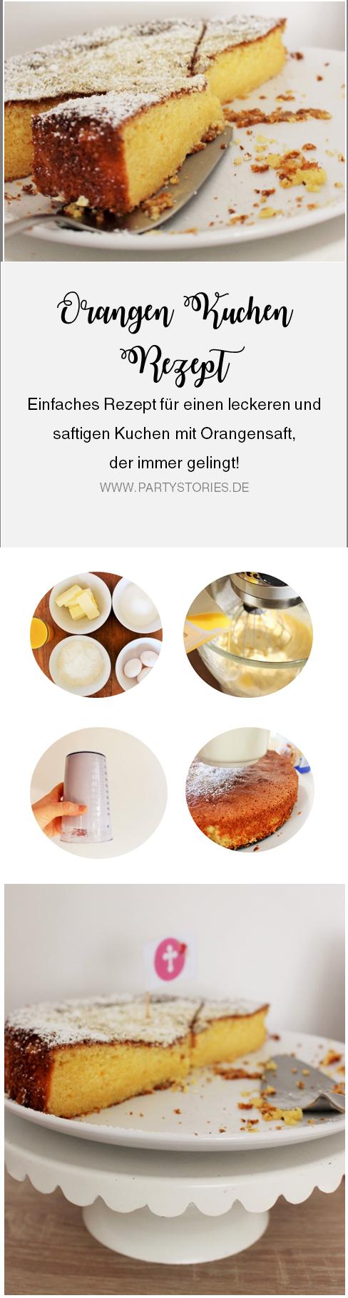 BIld: Rezept für Orangenkuchen, ein einfacher und leckerer Kuchen mit Orangensaft; gefunden auf www.partystories.de