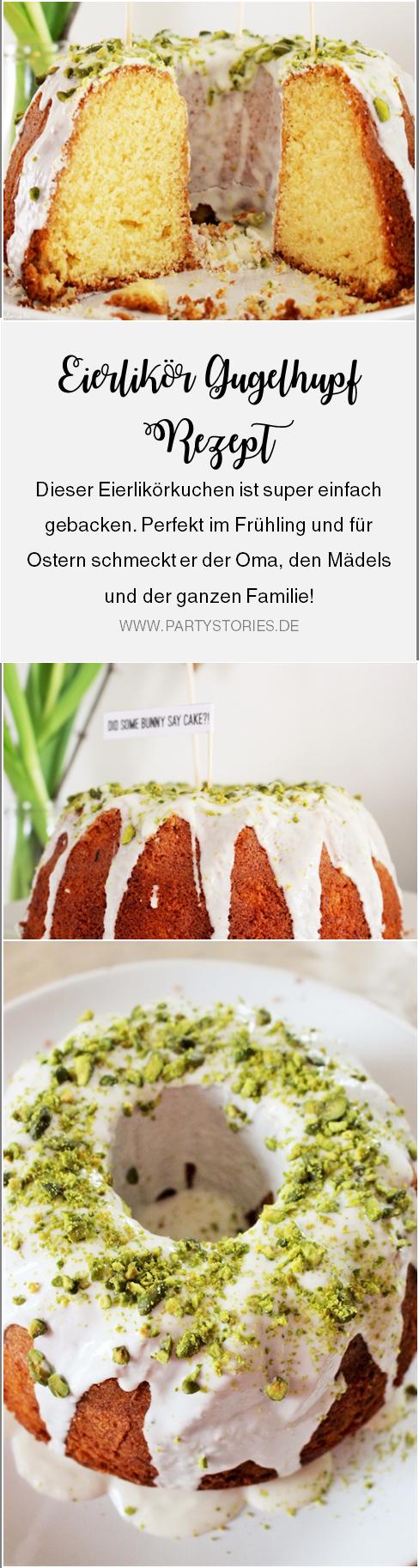 Eierlikör Kuchen Rezept, dieser einfache Eierlikör-Gugelhupf schmeckt besonders gut im Frühling und an Ostern; gefunden auf www.partystories.de