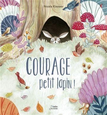 livre Courage Petit Lapin de Nicola Kinnear