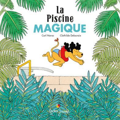 livre La piscine magique de Carl Norac et Clothilde Delacroix