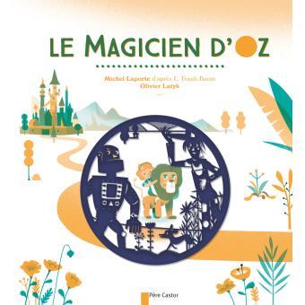 """""""Le magicien d'Oz"""" illustré par Olivier Latyk"""