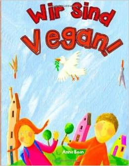 """Büchertipp """"Wir sind vegan!"""" von  Anna Bean"""