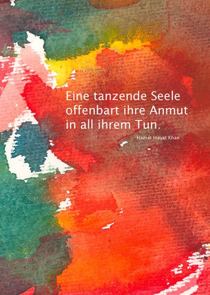 Eine tanzende Seele offenbart ihre Anmut in all ihrem Tun - Hazrat Inayat Khan  /  Aquarell und Design: Ute Andresen