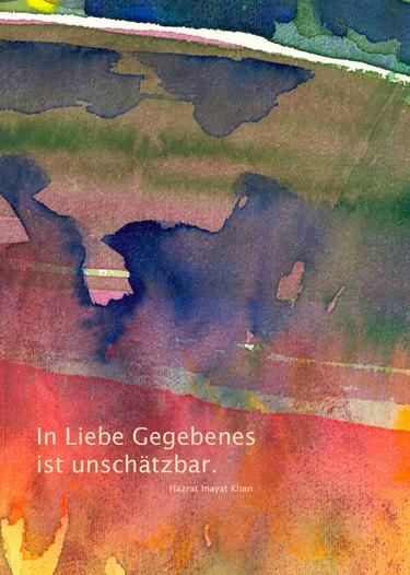 In Liebe Gegebens ist unschätzbar - Hazrat Inayat Khan  /  Aquarell und Design: Ute Andresen
