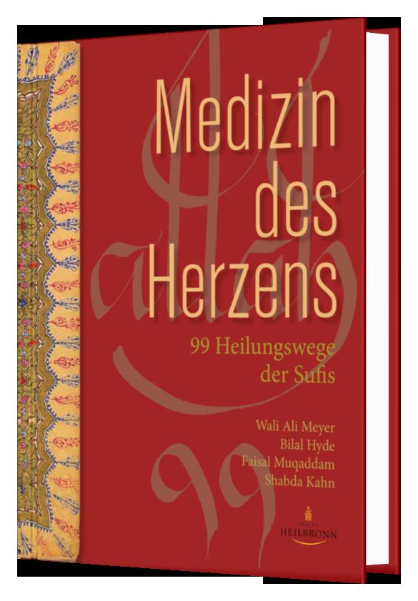 Medizin des Herzens - 99 Heilungswege der Sufis - Verlag Heilbronn