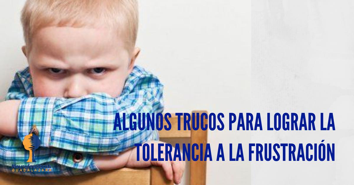 Algunos trucos para lograr la tolerancia a la frustración