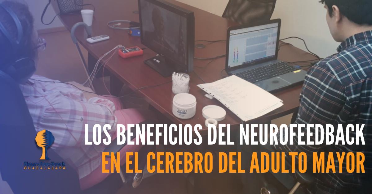 Los beneficios del neurofeedback en el cerebro del adulto mayor