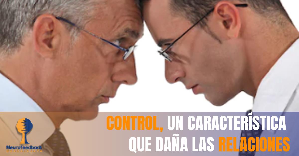 Control, una característica que daña las relaciones.