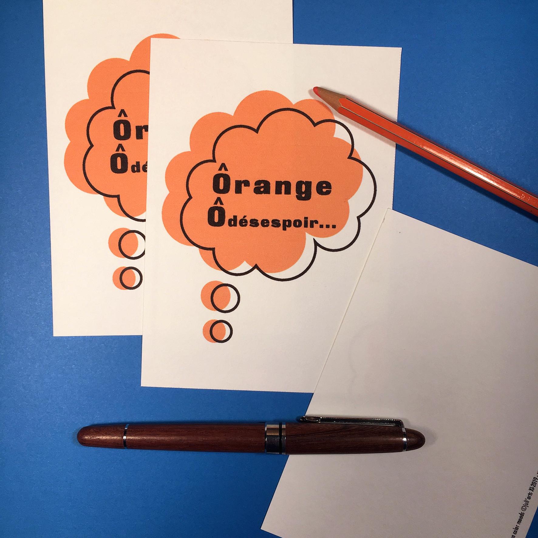 """""""Color Moods Ôrange Ô désespoir..."""" Carte  10x14 cm + enveloppe blanche / 2,50€ pièce hors fdp / 4 derniers exemplaires!"""