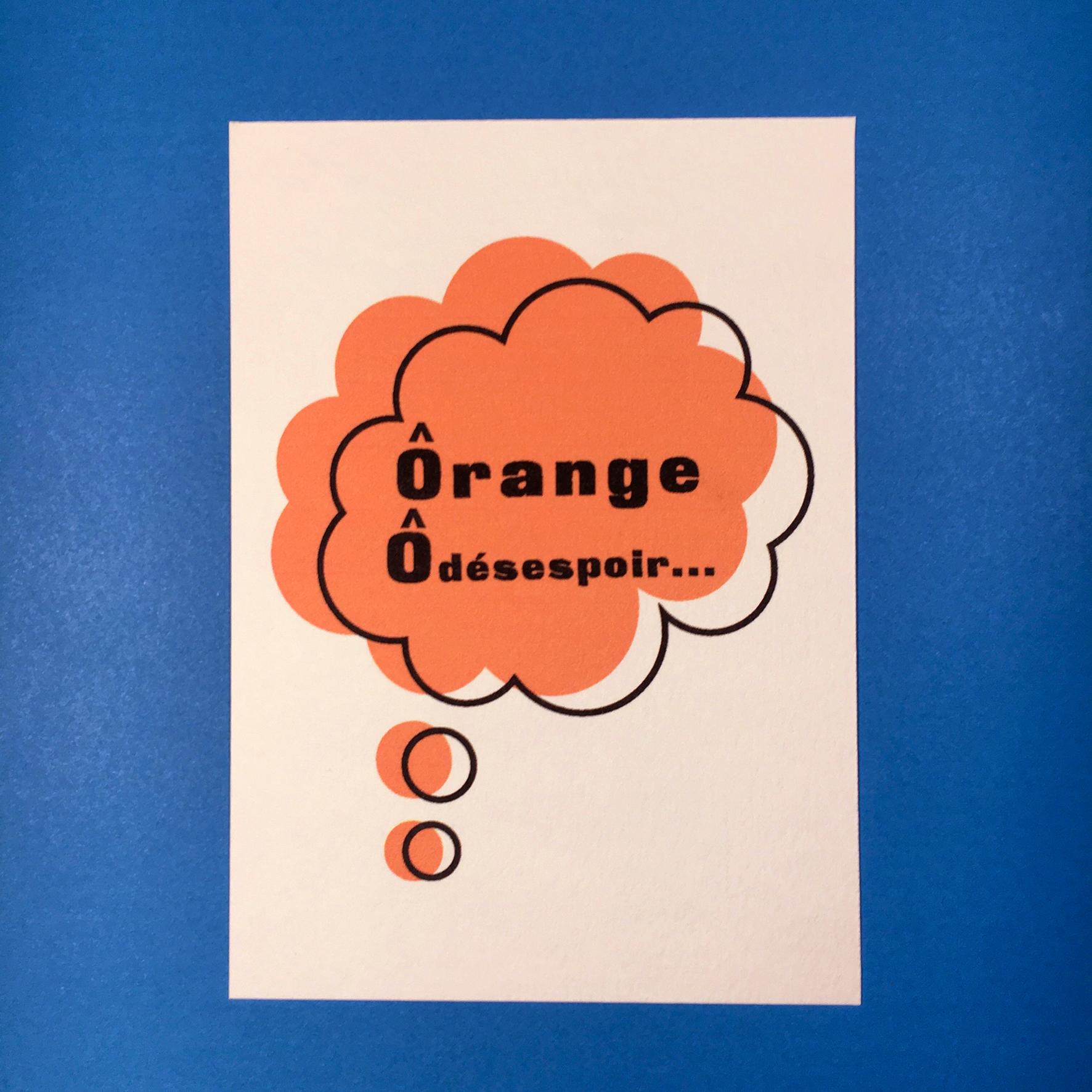 """""""Color Moods Ôrange Ô désespoir..."""" Tirage numérique sur papier aquarelle / 2,50€ pièce hors fdp / 4 derniers exemplaires!"""