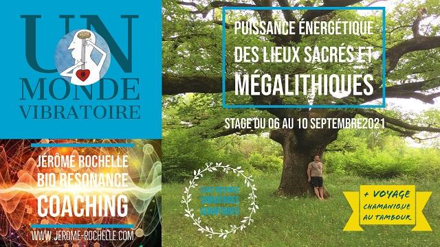 Stage Energétique avec Jérôme Rochelle - Puissance Vibratoire Lieux Sacrés Mégalithiques - Montpellier Languedoc 06 au 10 Septembre 2021