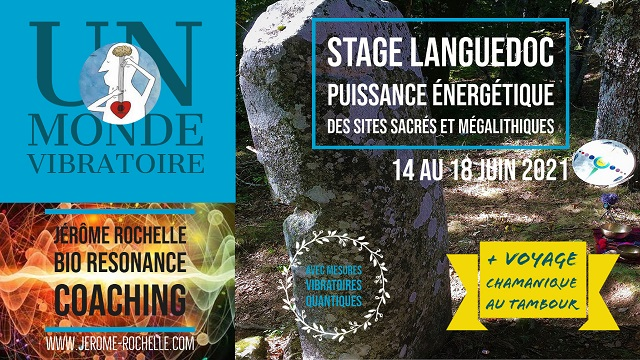 Stage Energétique avec Jérôme Rochelle - Puissance Energétique des Sites Sacrés et Mégalithiques - Montpellier Languedoc 14 au 18 Juin 2021