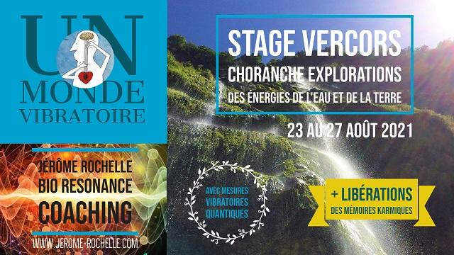 Stage Energétique avec Jérôme Rochelle - Exploration des Energies de l'Eau et de la Terre - Choranche Vercors 23 au 27 Août 2021