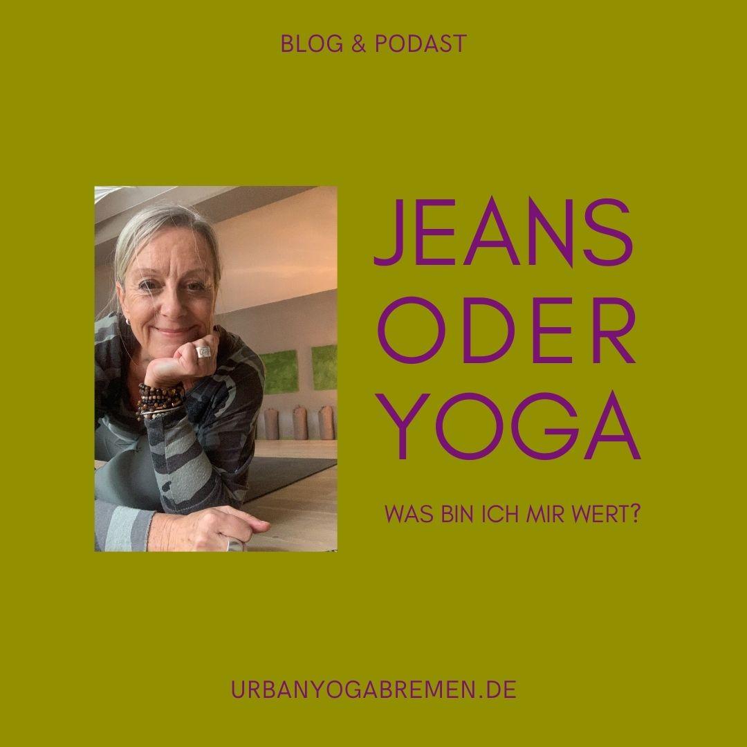 Jeans oder Yoga? Was bin ich mir wert?