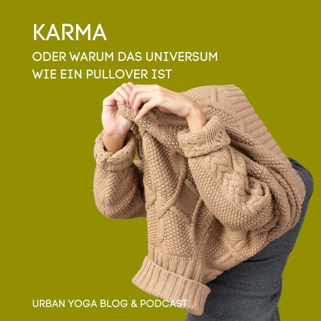 Karma - oder warum das Universum wie ein großer Pullover ist