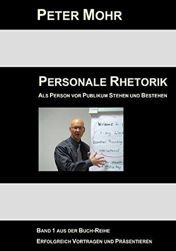 PETER MOHR - Personale Rhetorik