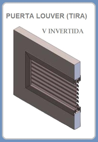 PUERTA LOUVER (TIRA) MODELOS RECTA - JOTA -  Z - V INVERTIDA - Z a 90° - D - L a 30° EN DUCTOS DE AIRE