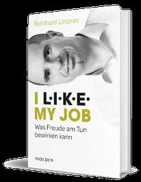 I L.I.K.E MY JOB - Reinhard Lindner