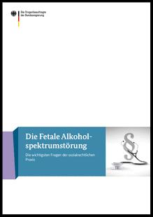 Die Fetale Alkoholspektrum – Störung, Die wichtigsten Fragen der sozialrechtlichen Praxis
