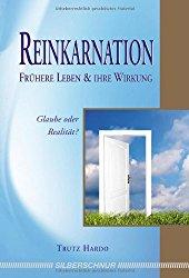Trutz Hardo, Reinkarnation - Frühere Leben und ihre Wirkung, Reinkarnation, Rückführung, Karma