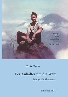 Trutz Hardo, Per Anhalter um die Welt I