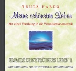 Trutz Hardo, CD, Meine schönsten Leben, Erfahre deine früheren Leben II, Rückführung, Reinkarnation, Karma