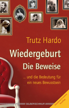 Trutz Hardo, Wiedergeburt - Die Beweise ...und die Bedeutung für ein neues Bewusstsein, Reinkarnation, Rückführung, Karma